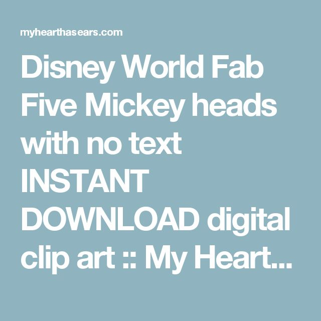 Disney World Fab Five Mickey heads with no text INSTANT DOWNLOAD digital clip art :: My Heart Has Ears