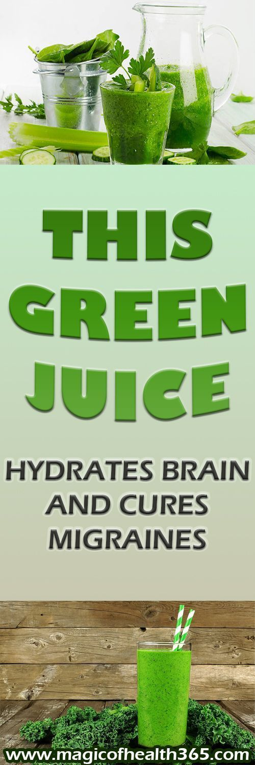 THIS GREEN JUICE HYDRATES BRAIN AND CURES MIGRAINES