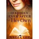 A Happily Ever After of Her Own (Ever After 1) (Kindle Edition)By Nadia Lee