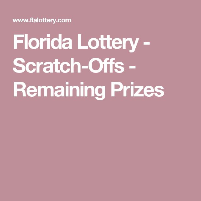 Florida Lottery - Scratch-Offs - Remaining Prizes lotto Pinterest