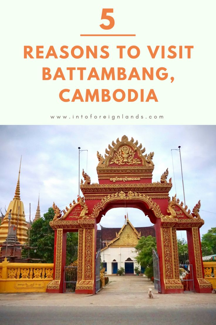 5 Reasons to Visit Battambang, Cambodia
