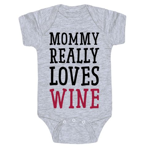 """Mom has a bottle of her own to relax after a rough day. This funny mom baby design features the text """"Mommy Really Loves Wine"""" for the wine lover parent! Perfect for a wine mom, new mom, busy mom, stay-at-home mom, working mom, wine jokes, wine humor, and baby shower gift!"""