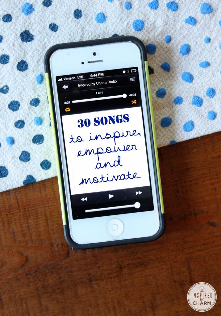 A list of 30 Songs to empower, inspire and motivate!