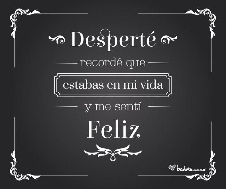 Me haces tan feliz mi amor n.n #amor #frases #happiness
