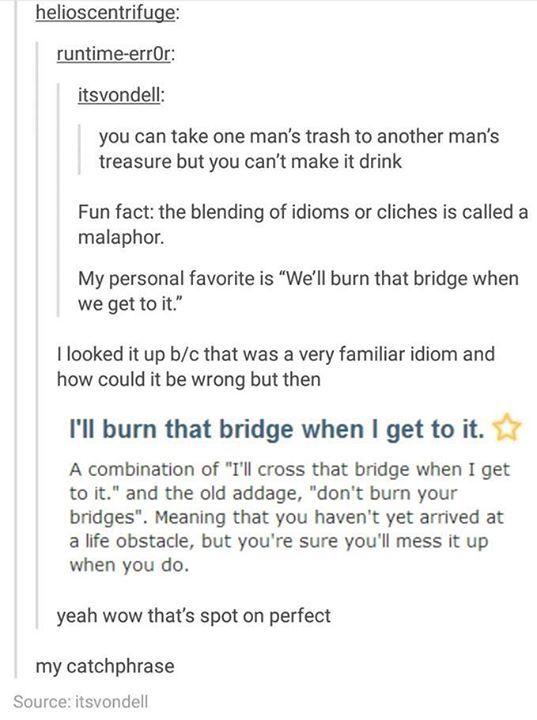 I'll burn that bridge when I get to it.