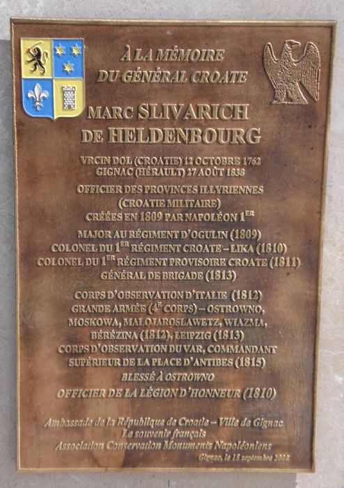Commemorative plaque in honour of the Croatian General Marc Slivarich of Heldenbourg (1762–1838), brigadier general in Napoleon's army (Gignac, France).