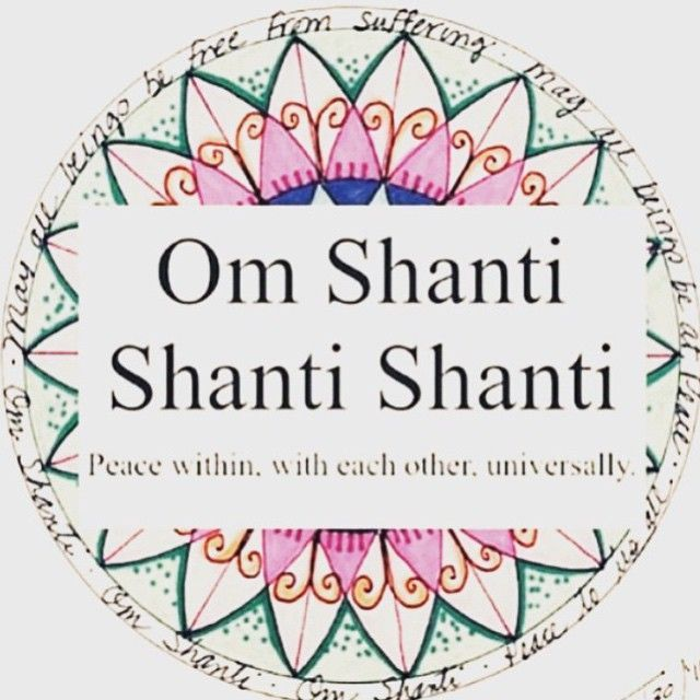 "Peace. When you chant, ""Om shanti shanti shanti,"" it's an invocation of peace. In Buddhist and Hindu traditions you chant shanti three times to represent peace in body, speech, and mind."