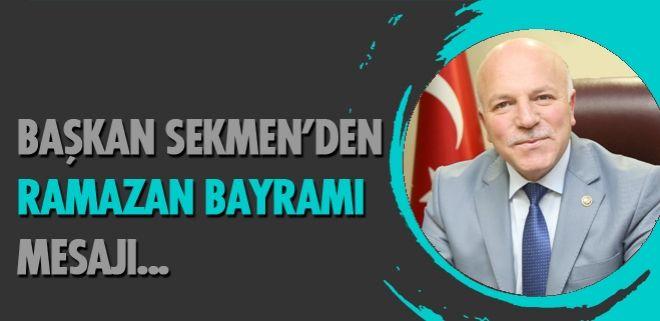 Erzurum Büyükşehir Belediye Başkanı Mehmet Sekmen, Ramazan Bayramı dolayısıyla bir mesaj yayımladı