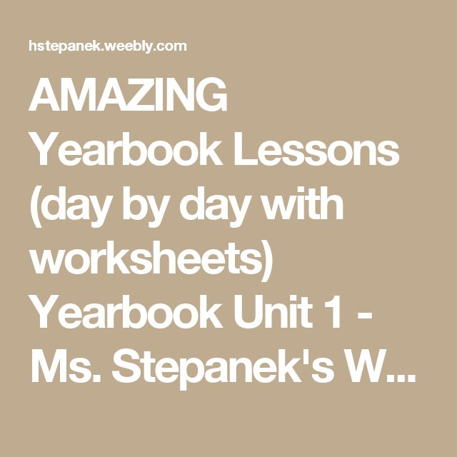 AMAZING Yearbook Lessons (day by day with worksheets) Yearbook Unit 1 - Ms. Stepanek's Website
