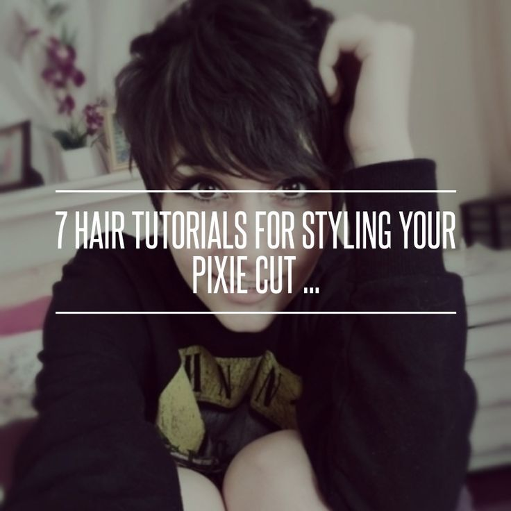 7 Hair #Tutorials for Styling Your Pixie Cut ...