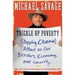 """Trickle Up Poverty by Michael Savage - Things you""""ll never hear on the news..."""
