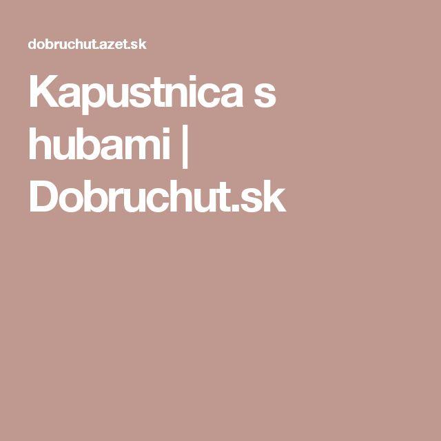 Kapustnica s hubami | Dobruchut.sk