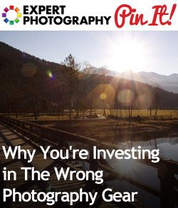 Why You're Investing in The Wrong Photography Gear » Expert Photography