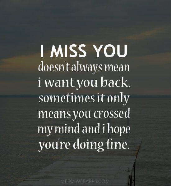 I Miss You Doesn't Always Mean I Want You Back, Sometimes