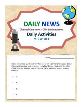 This packet of 7 daily activity sheets promotes critical thinking and common core skills while watching Channel One News, CNN Student News, or any news program.  Students are asked to classify news stories, make predictions, differentiate between cause and effect, identify or create solutions, list possible short and long-term effects, create different types of questions, identify and use challenging vocabulary, recognize opposing viewpoints, answer the 5 W's, and relate stories to their…