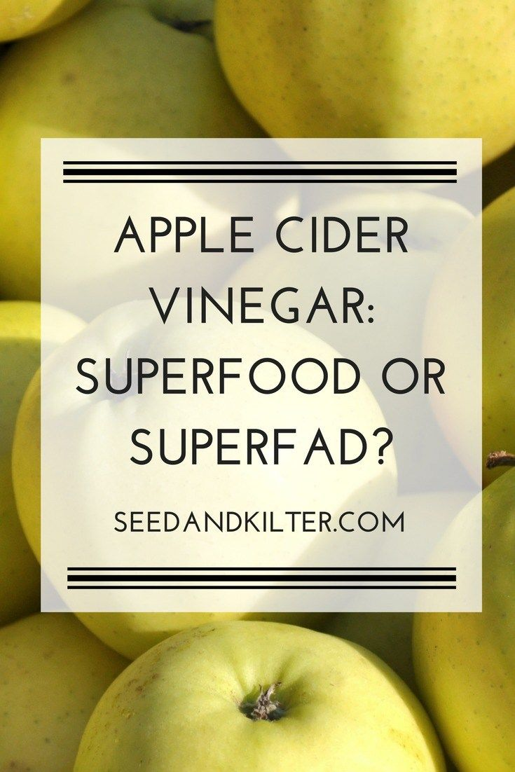 Apple Cider Vineger: Superfood or Superfad?