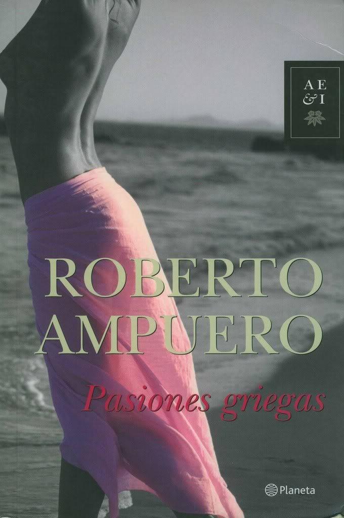Roberto Ampuero- Pasiones Griegas