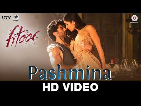 Pashmina | Fitoor | Aditya Roy Kapur, Katrina Kaif | Amit Trivedi - YouTube