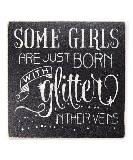 Saras Signs Some Girls Are Just Born With Glitter in Their Veins Wall Sign   zulily