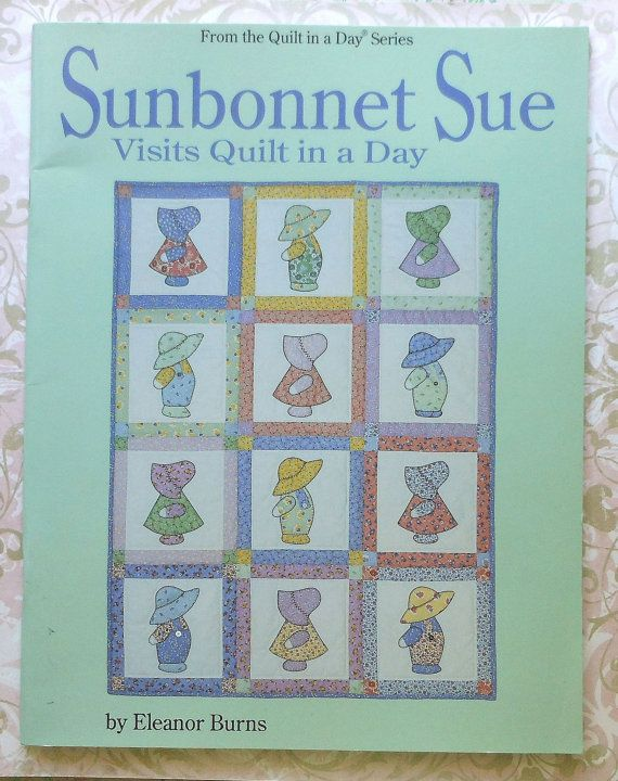 Sunbonnet Sue Visits Quilt in a Day book