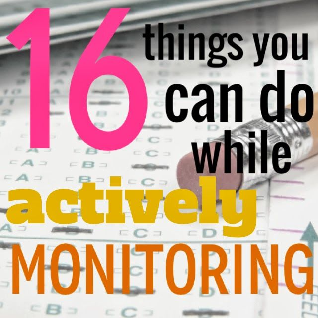 16 Things You Can Do While Actively Monitoring during Standardized Testing (or the next time you're crazy bored) - Love, Teach