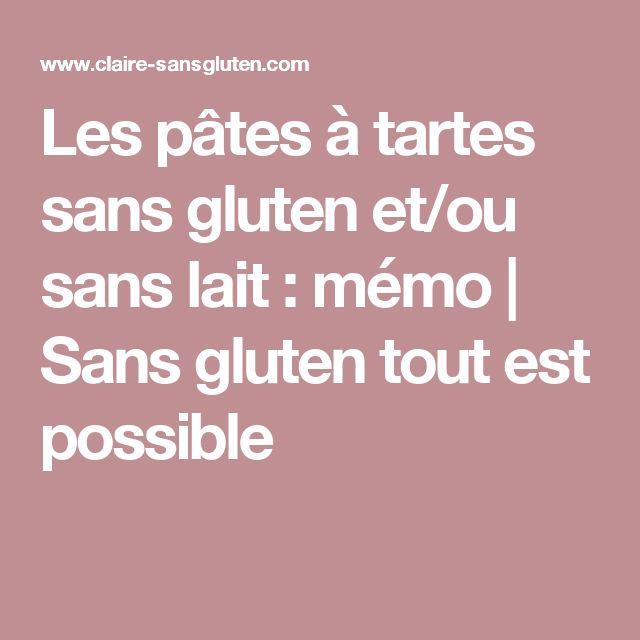 Les pâtes à tartes sans gluten et/ou sans lait : mémo | Sans gluten tout est possible