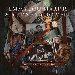 "Album Review: ""The Traveling Kind"" by Emmylou Harris and Rodney Crowell 