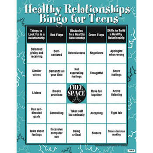 Healthy Relationships Bingo for Teens Explore what to look for in a healthy relationship, obstacles to a healthy relationship, red flags, green flags, and skills to building a healthy relationship. Includes laminated cards, chips, calling cards, reproducible handouts, and instructions. For up to 16 players.