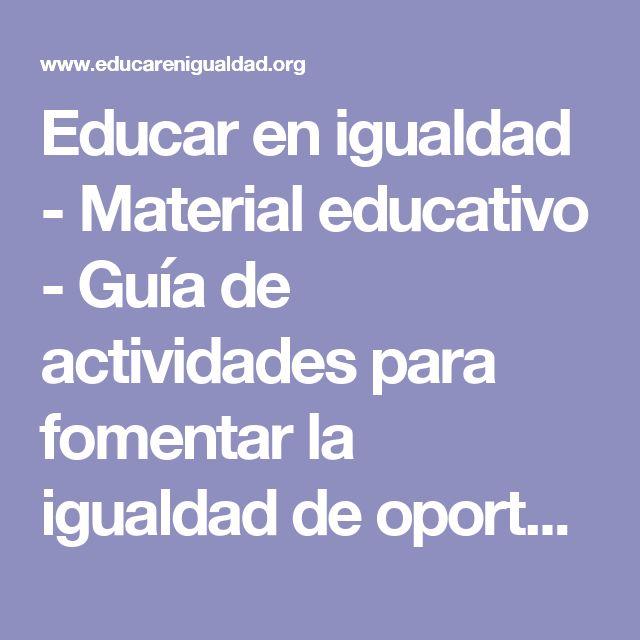 Educar en igualdad - Material educativo - Guía de actividades para fomentar la igualdad de oportunidades entre niños y niñas