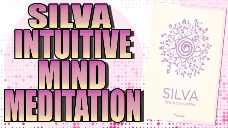 Silva Life System Intuitive Mind Meditation Intuition Silva Method