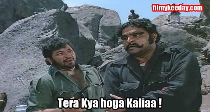 Gabbar Singh in Sholay Tera kya hoga Kaliyaa..