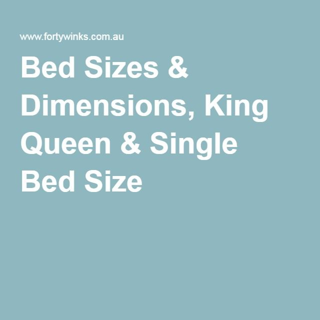 Bed Sizes & Dimensions, King Queen & Single Bed Size