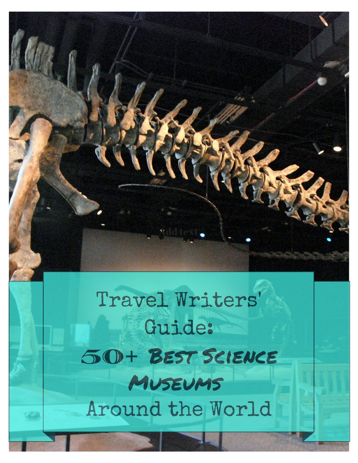 Travel Writers' Guide: 50+ Best Science Museums Around the World