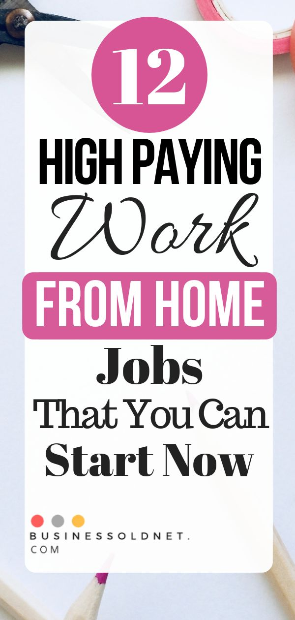 12 High Paying Work From Home Jobs That You Can Start Now