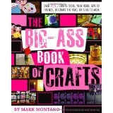 The Big-Ass Book of Crafts (Paperback)By Mark Montano