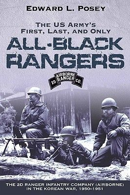 77 best korean war images on pinterest korean war book show and the us armys first last and only all black rangers the ranger infantry company airborne in the korean war used book in good condition fandeluxe Gallery