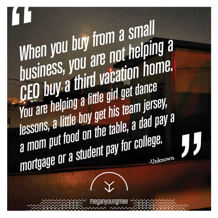 We all need to remember this! from  Megan Young mee Support Small Businesses Quote