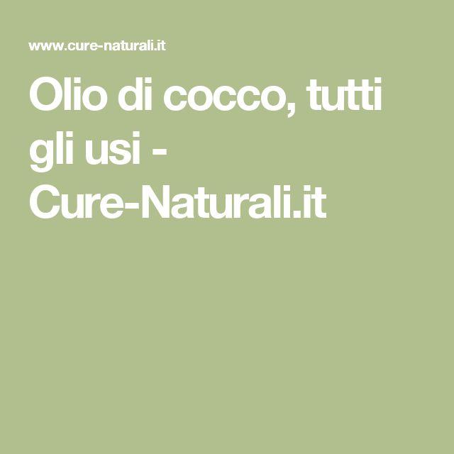 Olio di cocco, tutti gli usi - Cure-Naturali.it