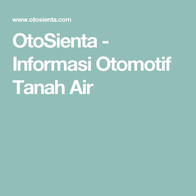 OtoSienta - Informasi Otomotif Tanah Air