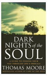 Dark Nights of the Soul - Finding your way through