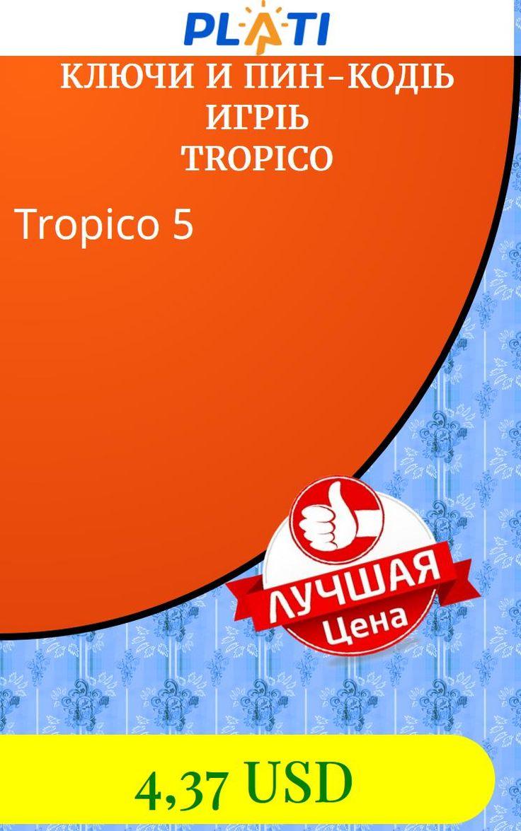 Tropico 5 Ключи и пин-коды Игры Tropico