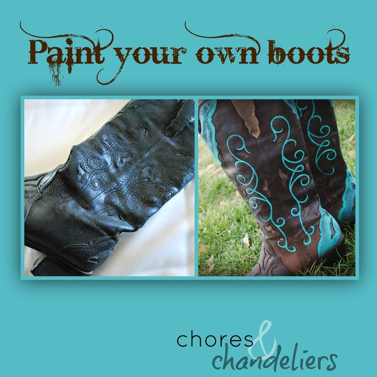 My Project for this snow day!! ...chores and chandeliers : painted cowboy boots