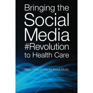 bringing the social media revolution to health care, by mayo clinic centre for social media #books #socialmedia