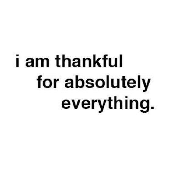 I truly am thankful for everything! I am so blessed to have the most amazing ...
