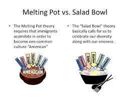 America, Melting Pot or Salad Bowl Society? Essay