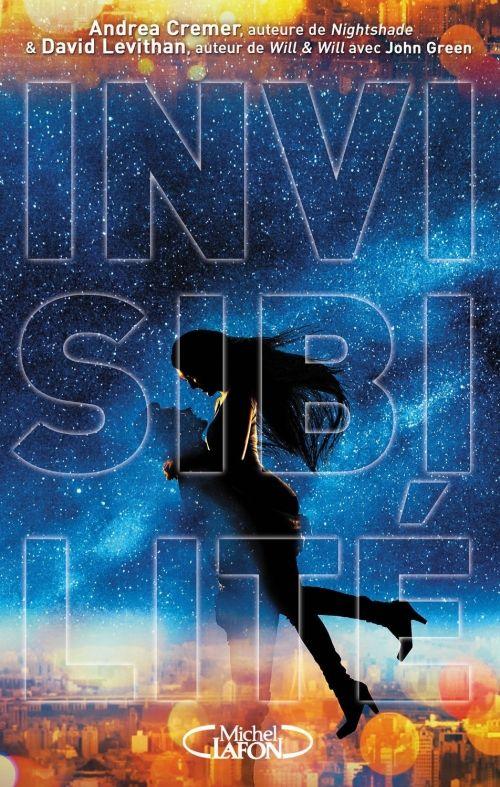 Invisibilité - andrea cremer et david levithan - fantastique/young adult - la plume