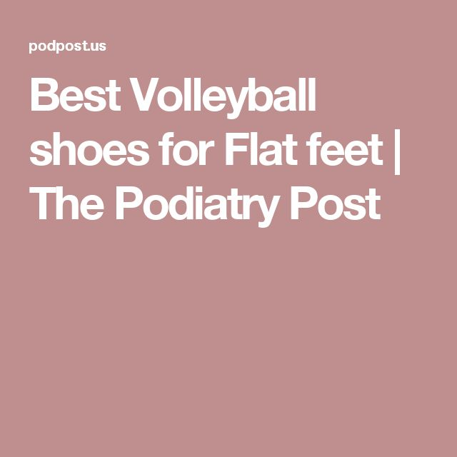 Best Volleyball shoes for Flat feet | The Podiatry Post
