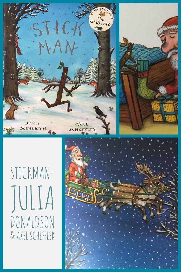 Stickman. - Julia Donaldson and Axel Scheffler. Christmas Books for Children