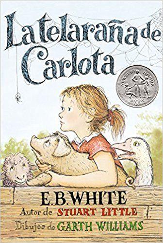 La Telarana de Carlota / Charlotte's Web: E. B. White, Guillermo Solana, Omar Amador, Garth Williams: Amazon.com.mx: Libros