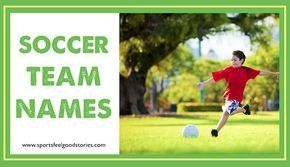 Soccer team names that you'll get a kick out of! Creative and funny team name ideas for boys and girls youth squads. Kids will love the choices. Have them vote. Cool and cute ideas that could lead you to your league's World Cup. Awesome!